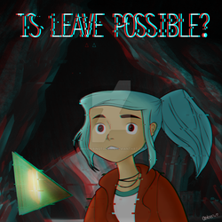 Is. Leave. Possible? by WhisperingToDawn