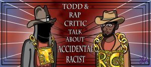 Accidental Racist by TheButterfly