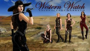 Western Watch -- Dangerous Women by LadyMerrethsAuthor