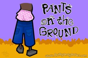 Pants On The Ground by Art-by-Andy