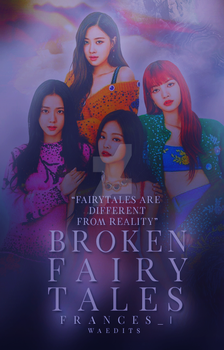 REQUESTED - Broken Fairytales by alottaedits