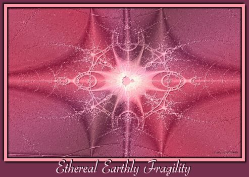 Ethereal Earthly Fragility by PSPMistress