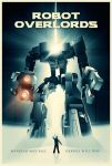 Robot Overlords Poster by bpenaud