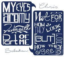 My Eyes Are My Favourite Part of ME by onecuriouschip