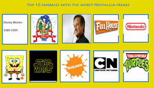 Top 10 Fanbases with worst Nostalgia freaks by YugiohPonyAvengers