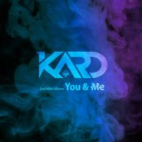 KARD - 2nd Mini Album YOU AND ME by MidnightInMemories
