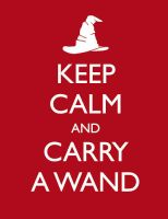 Keep Calm And Carry A Wand by LegendOfRawr
