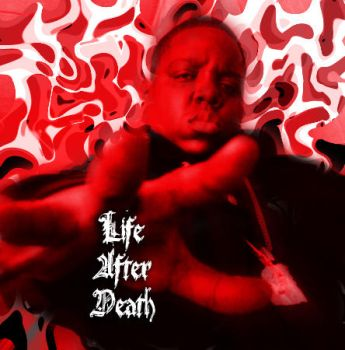 Life After Death- NotoriousBIG by JimmieJump