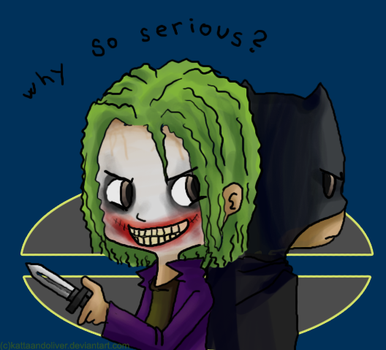 Why so serious? by KattaAndOliver