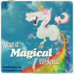 Have a MAGICAL Weekend! by dhulteen