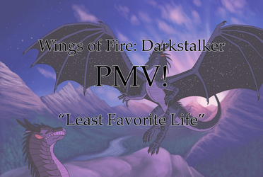 Wings of Fire PMV: Least Favorite Life by Iron-Zing