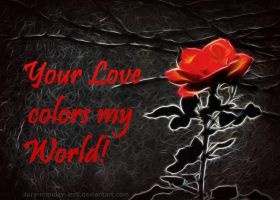 Your love colors my world by ilura-menday-less