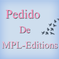 Pedido de MPL-Editions by Sheiilachela
