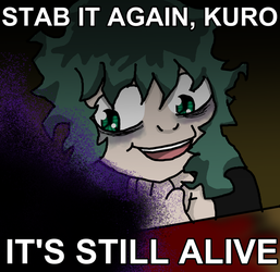 STAB IT AGAIN KURO by Hi-Im-a-snake