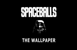 Spaceballs The Wallpaper by ajohns95616