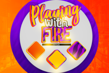 {styles} PLAYING WITH FIRE by MoonSober