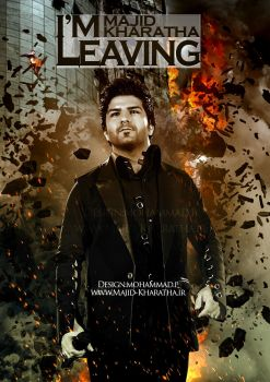 Majid Kharatha Poster ( I'm Leaving poster) by Mohammad-GFX