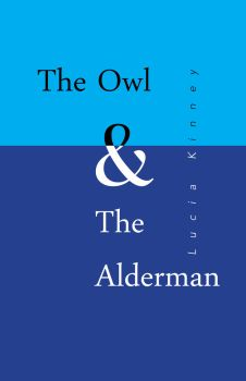 Book Cover - The Owl and the Alderman by LK by EmmelineLouiseCox
