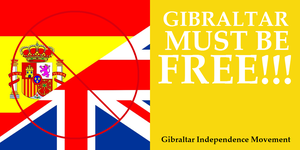 Gibraltar Independence Movement Poster #4 by revinchristianhatol