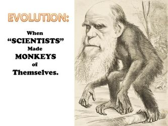 Evolution: When Scientists Made Monkeys Of Them by gabriellestory
