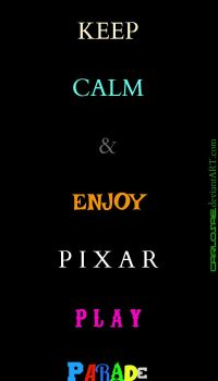 KEEP CALM PIXAR PLAY PARADE by CarlosAE