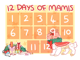 -12 DAYS OF MAMIS CALENDAR EVENT- by Ponacho