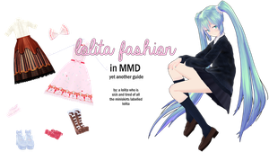 lolita fashion in MMD: a guide [UPD 6/18/2018] by AkemiWhy