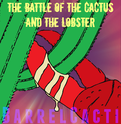The Battle of the Cactus and the Lobster by JTothVydr