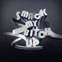 Smack my Bitch up by osbjef