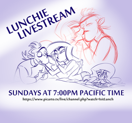 LIVESTREAM #07 Sunday 7pm Pacific Time by isitlunchyet