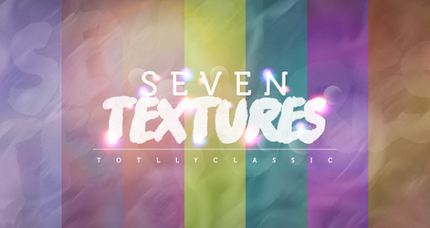Seven Textures by TotallyClassic. by totallyclassic