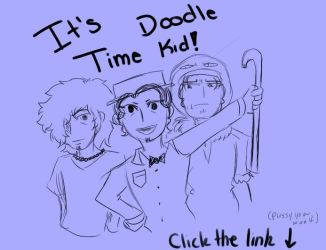 It's doodle time kids JOIN.ME by DreadloxO3O