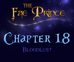 The Fae Prince | 18 | Bloodlust by Lilafly