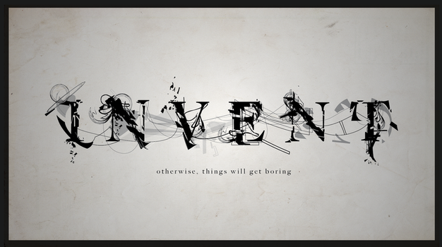 Invent by ChasingArtwork