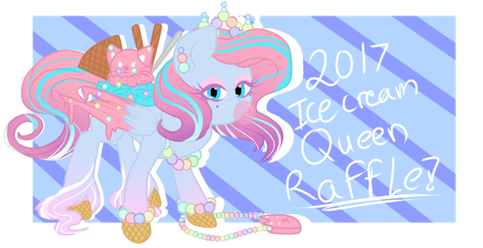 (CLOSED) Raffle Ice Cream Pony 2017 Queen by xXCrazyBunnyXx