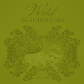 Wild Imaginaries - Carousel by catchuptheduck