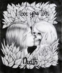 I Love you too, Death by MelissaKuri