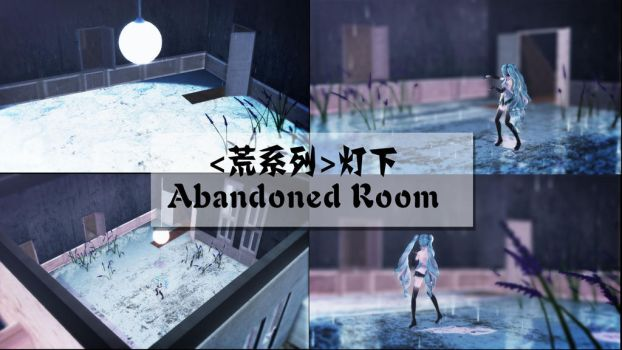 [MMD STAGE DL] Abandoned Room [birthday gift] by CathyZhang