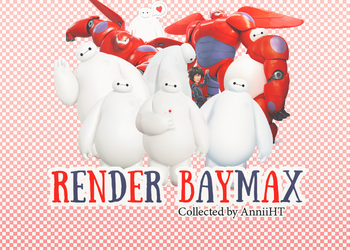 [20160212] Pack Render Baymax Collected By AnniiHT by HuongThao