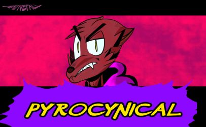 Pyrocynical video soon on my channel! by nativefall