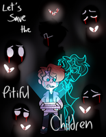 (BMC)Let's Save the Pitiful Children by GalaxyGal-11