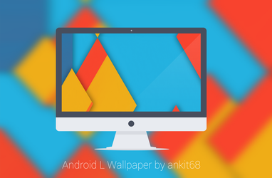 Android L Wallpaper by ankit68