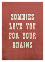 Zombies Love You For Your Brai by romancer