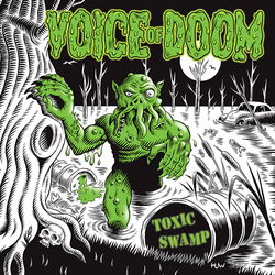 VOICE of DOOM Art for 'Toxic Swamp' vinyl release by Huwman