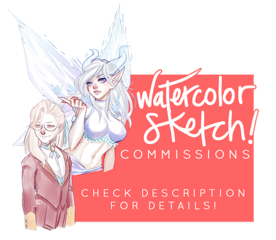 [OPEN] Watercolor Sketch Commissions! by MMXII