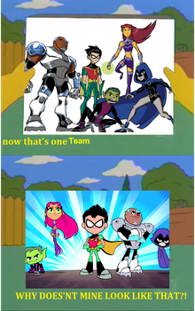 WHY DONT MINE LOOK LIKE Teen Titans by CartoonTeen18