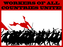 Workers of All Countries, Unite! by BullMoose1912