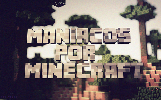 Maniacos por Minecraft by VicTycoon