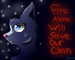 Fire Alone Will Save Our Clan by LacedStargazing