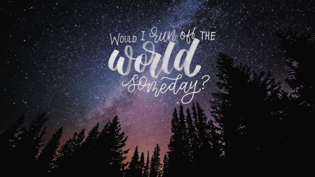 [prints] would i run off the world someday? by ginletters